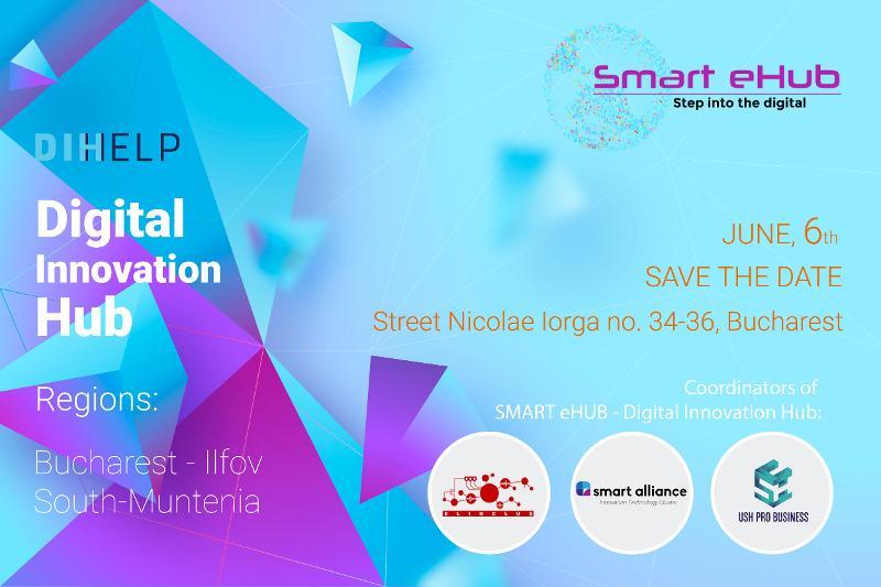 Smart eHub – Digital Innovation Hub, Consortium Workshop – 6 iunie 2019, ora 10.00